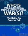 Who Is Winning The Social Media And Crowd Funding Wars The Battle For Good Vs Evil