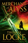 Merchant Of Alyss Legends Of The Realm Book 2
