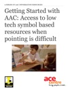 Getting Started With AAC Access To Low Tech Symbol Based Resources When Pointing Is Difficult