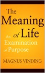 The Meaning Of Life An Examination Of Purpose
