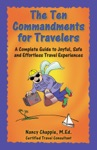 The Ten Commandments For Travelers A Complete Guide To Joyful Safe And Effortless Travel Experiences
