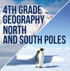 4th Grade Geography North And South Poles