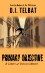 Primary Objective A Christian Rescue Mission