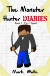 The Monster Hunter Diaries Book 1 First Quest