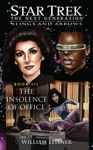 Star Trek The Next Generation Slings And Arrows Book III The Insolence Of Office