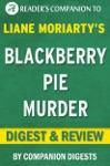 Blackberry Pie Murder By Joanne Fluke I Digest  Review