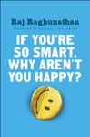 If Youre So Smart Why Arent You Happy