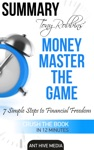 Tony Robbins Money Master The Game 7 Simple Steps To Financial Freedom  Summary