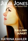Julia Jones The Teenage Years Book 1- Falling Apart - A Book For Teenage Girls