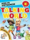 Kids Vs Vietnamese Talking World Enhanced Version