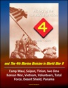 History Of The 4th Marine Division 1943-2000 And The 4th Marine Division In World War II Camp Maui Saipan Tinian Iwo Jima Korean War Vietnam Volunteers Total Force Desert Shield Panama