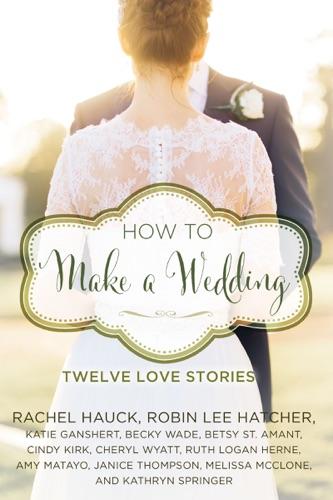 How to Make a Wedding