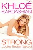 Khlo� Kardashian - Strong Looks Better Naked  artwork