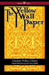The Yellow Wallpaper Wisehouse Classics - First 1892 Edition With The Original Illustrations By Joseph Henry Hatfield