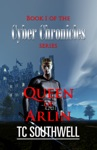 The Cyber Chronicles Book I Queen Of Arlin