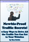 Newbie-Proof Traffic Secrets 9 Easy Ways To Drive All The Traffic You Can Eat To Your Websites