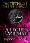 The Fifth Lost Tale Of Mercia Alfgifu The Orphan