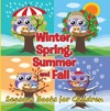 Winter Spring Summer And Fall Seasons Books For Children