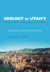 Geology Of Utahs Mountains Peaks And Plateaus