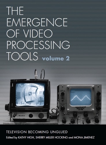 The Emergence of Video Processing Tools Volumes 1  2