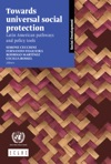 Towards Universal Social Protection Latin American Pathways And Policy Tools