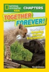 National Geographic Kids Chapters Together Forever