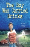 The Boy Who Carried Bricks Juvenile Cover