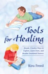 Tools For Healing Simple Creative Ways To Explore Learn From And Resolve Emotional Distress