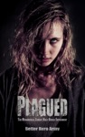 Plagued The Midamerica Zombie Half-Breed Experiment