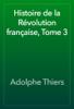 Adolphe Thiers - Histoire de la Révolution française, Tome 3 artwork
