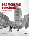 Das Moderne Rumnien Fotografische Dokumente 1859-1949