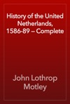 History Of The United Netherlands 1586-89  Complete