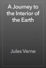 Jules Verne - A Journey to the Interior of the Earth artwork