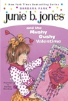 Junie B Jones And The Mushy Gushy Valentime
