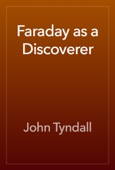 John Tyndall - Faraday as a Discoverer artwork