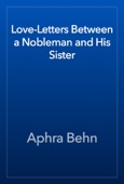 Aphra Behn - Love-Letters Between a Nobleman and His Sister artwork