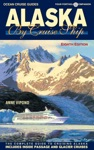 Alaska By Cruise Ship  8th Edition