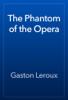 Gaston Leroux - The Phantom of the Opera artwork