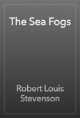 Robert Louis Stevenson - The Sea Fogs artwork