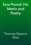 Ezra Pound His Metric And Poetry