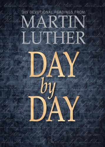 Day by Day365 Devotional Readings with Martin Luther