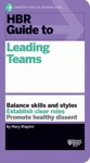 HBR Guide To Leading Teams HBR Guide Series