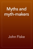 Myths and myth-makers
