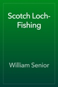 William Senior - Scotch Loch-Fishing artwork