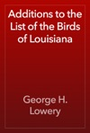 Additions To The List Of The Birds Of Louisiana