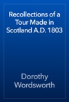 Recollections Of A Tour Made In Scotland AD 1803