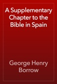 George Henry Borrow - A Supplementary Chapter to the Bible in Spain artwork