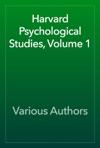 Harvard Psychological Studies Volume 1