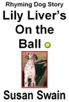 Lily Livers On The Ball