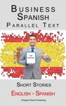 Business Spanish - Parallel Text - Short Stories English - Spanish